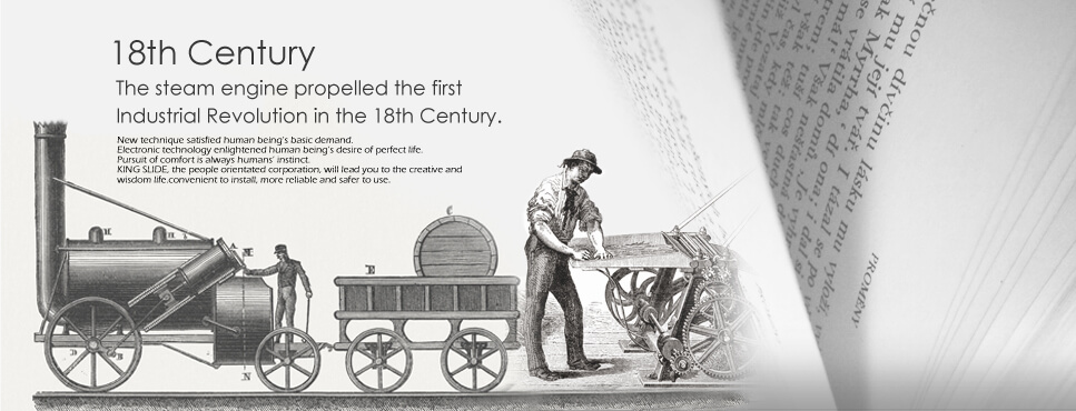 18th Century, The steam engine propelled the first Industrial Revolution in the 18th Century.